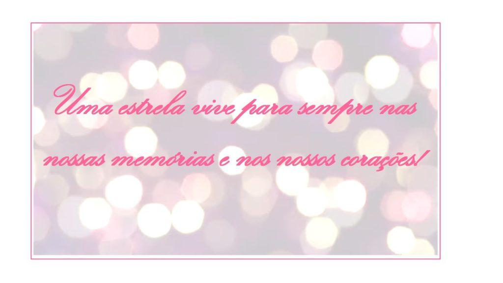 Frase Uma estrela vive para sempre nas nossa memórias e nos nossos corações!