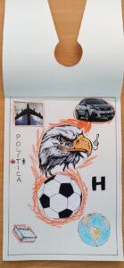 O mesmo trabalho com a primeira folha levantada e onde observamos recortes de um carro, um avião, uma águia e uma bola de futebol, um globo terrestre, um livro, a letra H, a palavra política...